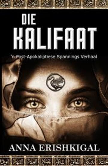 Die Kalifaat: 'n Post-Apokaliptiese Spannings Verhaal - (Afrikaans Edition) (Afrikaanse uitgawe) - cover
