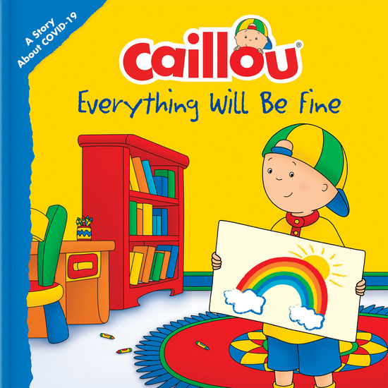 Caillou: Everything Will Be Fine - A Story About Viruses - cover