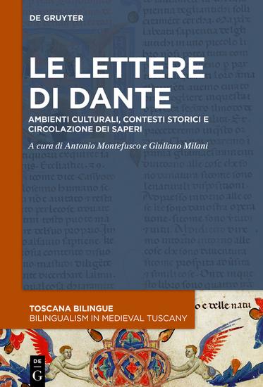 Le lettere di Dante - Ambienti culturali contesti storici e circolazione dei saperi - cover
