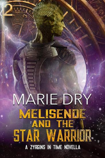 Melisende And The Star Warrior - A Zyrgins In Time Novella - cover