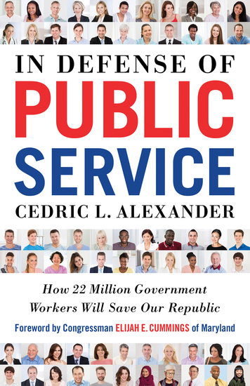 In Defense of Public Service - How 22 Million Government Workers Will Save our Republic - cover
