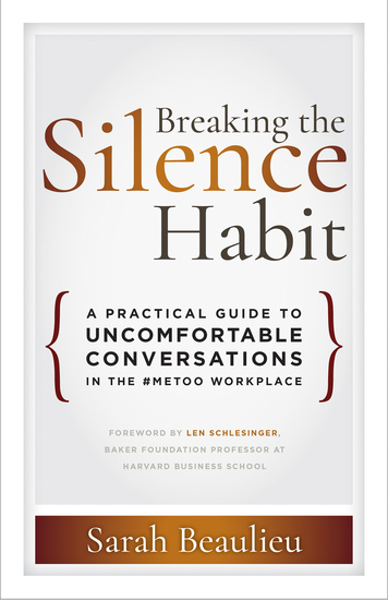 Breaking the Silence Habit - A Practical Guide to Uncomfortable Conversations in the #MeToo Workplace  - cover