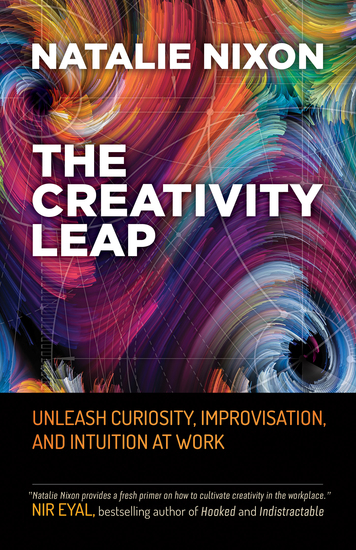 The Creativity Leap - Unleash Curiosity Improvisation and Intuition at Work - cover
