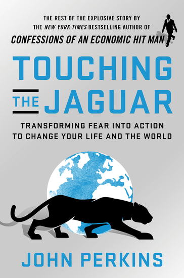 Touching the Jaguar - Transforming Fear into Action to Change Your Life and the World - cover