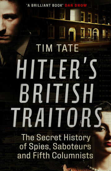 Hitler's British Traitors - The Secret History of Spies Saboteurs and Fifth Columnists - cover