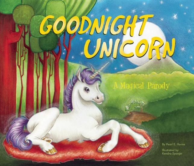 Goodnight Unicorn - A Magical Parody - cover