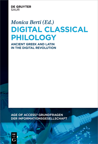 Digital Classical Philology - Ancient Greek and Latin in the Digital Revolution - cover
