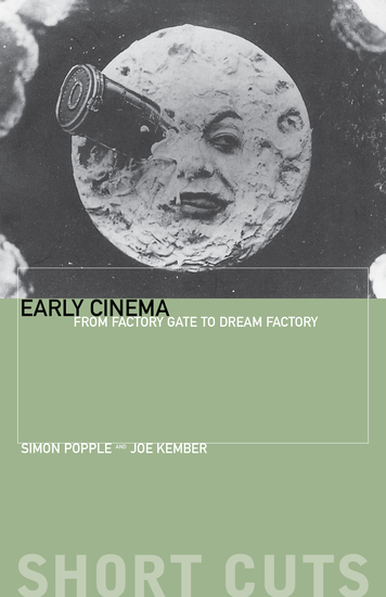 Early Cinema - From Factory Gate to Dream Factory - cover