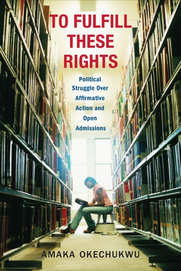 To Fulfill These Rights - Political Struggle Over Affirmative Action and Open Admissions - cover