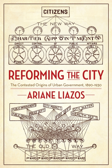 Reforming the City - The Contested Origins of Urban Government 1890–1930 - cover