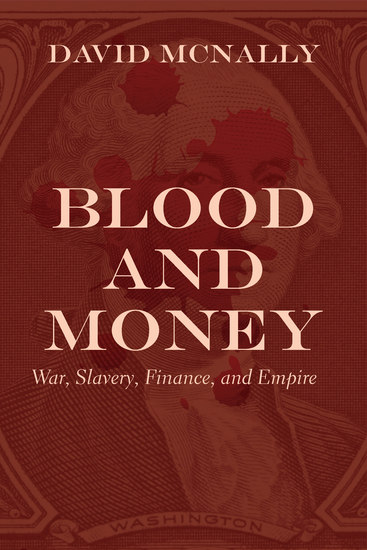 Blood and Money - War Slavery Finance and Empire - cover