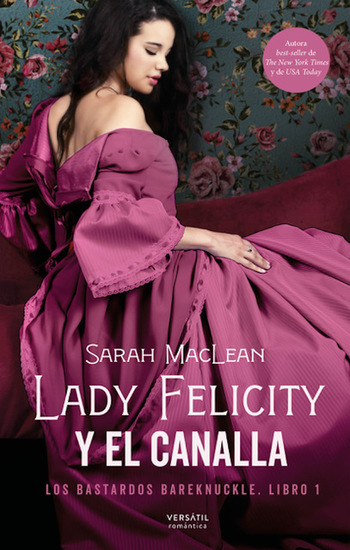 Lady Felicity y el canalla - Los bastardos Bareknuckle Libro 1 - cover