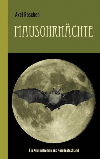 Mausohrnächte: Ein Kriminalroman aus Norddeutschland - cover