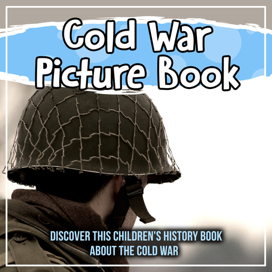 Cold War Picture Book: Discover This Children's History Book About The Cold War - cover