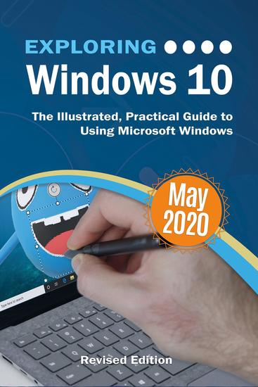 Exploring Windows 10 May 2020 Edition - The Illustrated Practical Guide to Using Microsoft Windows - cover