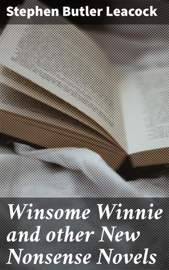 Winsome Winnie and other New Nonsense Novels - cover