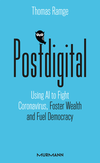 Postdigital - Using AI to Fight Coronavirus Foster Wealth and Fuel Democracy - cover