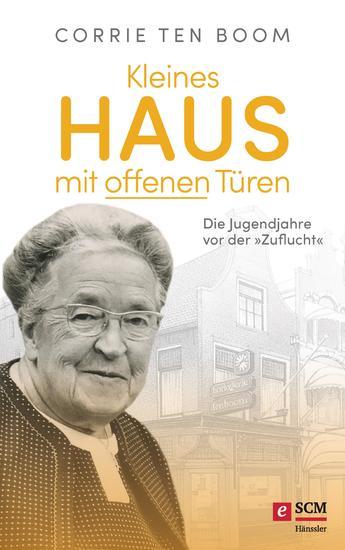 """Kleines Haus mit offenen Türen - Die Jugendjahre vor der """"Zuflucht"""" - cover"""