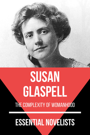 Essential Novelists - Susan Glaspell - the complexity of womanhood - cover