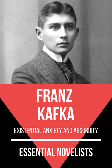 Essential Novelists - Franz Kafka - existential anxiety and absurdity - cover