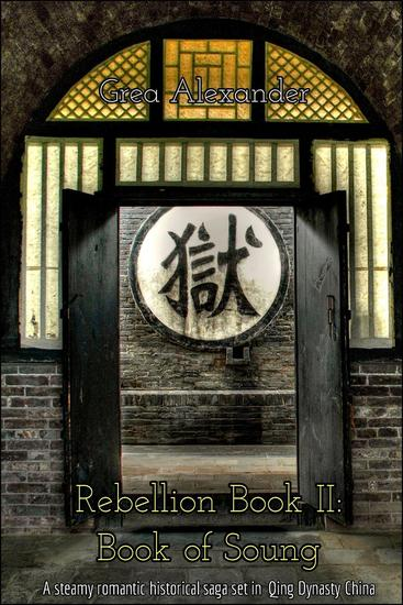 Rebellion Book II: Book of Soung: A steamy romantic historical saga set in Qing Dynasty China - Rebellion #2 - cover