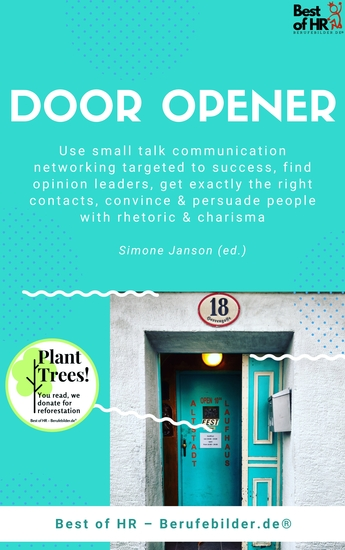 Door Opener - Use small talk communication networking targeted to success find opinion leaders get exactly the right contacts convince & persuade people with rhetoric & charisma - cover