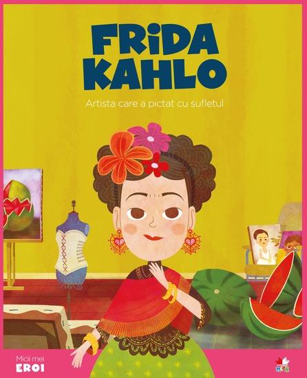 Frida Kahlo - Micii eroi - cover