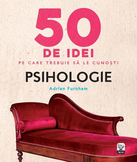 50 De Idei Pe Care Trebuie Să Le Cunoști Psihologie - cover