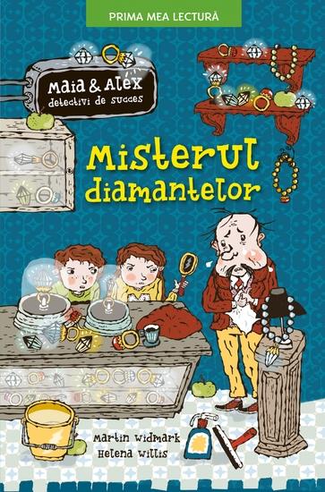 MISTERUL DIAMANTELOR Maia și Alex detectivi de succes - cover