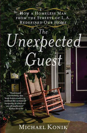 The Unexpected Guest - How a Homeless Man from the Streets of LA Redefined Our Home - cover