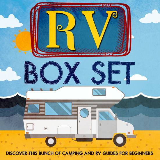 RV Box Set: Discover This Bunch Of Camping And RV Guides For Beginners - cover