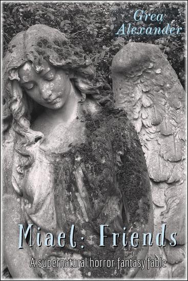 Miael: Friends: A Supernatural Horror Fantasy Fable - Miael #2 - cover