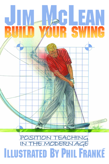 Build Your Swing - Position Teaching in the Modern Age - cover