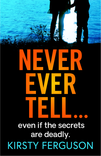 Never Ever Tell - An unforgettable page-turner that you won't be able to put down - cover
