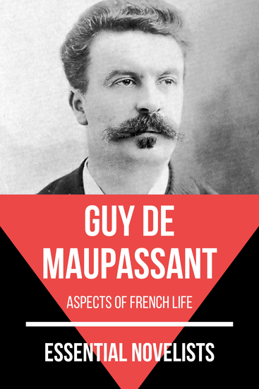 Essential Novelists - Guy De Maupassant - aspects of french life - cover