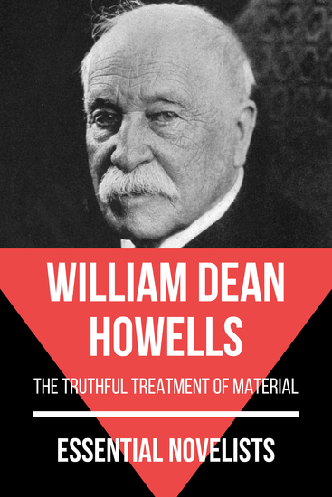 Essential Novelists - William Dean Howells - the truthful treatment of material - cover