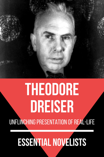 Essential Novelists - Theodore Dreiser - unflinching presentation of real-life - cover