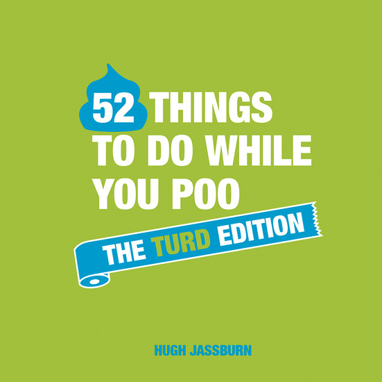 52 Things to Do While You Poo - The Turd Edition - cover