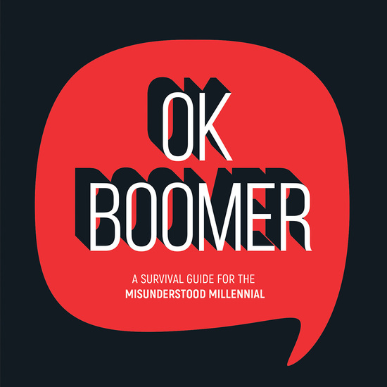 OK Boomer - A Survival Guide for the Misunderstood Millennial - cover