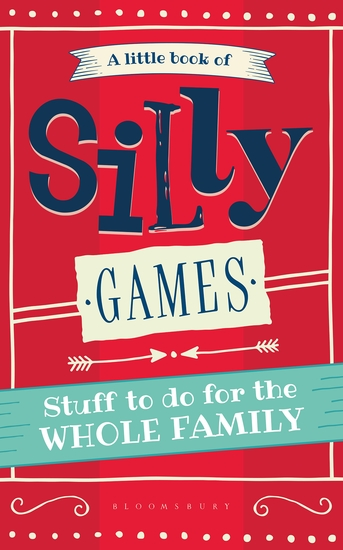 A Little Book of Silly Games - Stuff to do for the whole family - cover