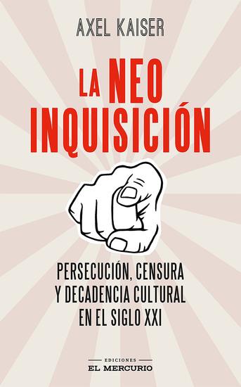 La neoinquisición - Persecución censura y decadencia cultural en el siglo XXI - cover