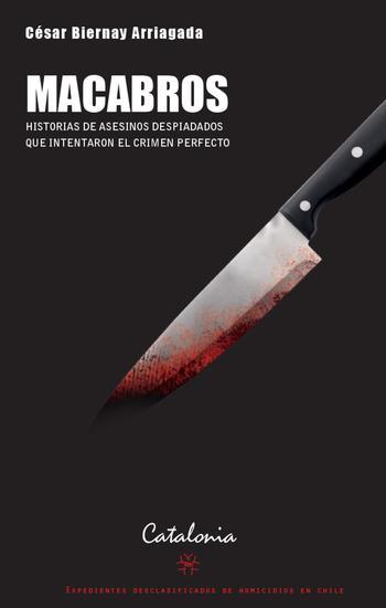 Macabros - Historias de asesinos despiadados que intentaron el crimen perfecto - cover
