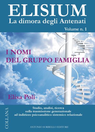 ELISIUM La dimora degli antenati - I nomi del gruppo famiglia - Volume 1 - cover