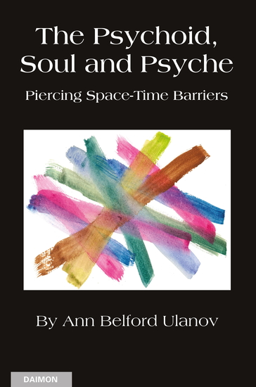 The Psychoid Soul and Psyche: Piercing Space-Time Barriers - cover