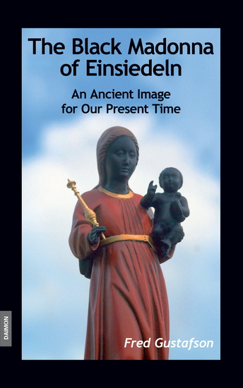 The Black Madonna of Einsiedeln - An Ancient Image for Our Present Time - cover