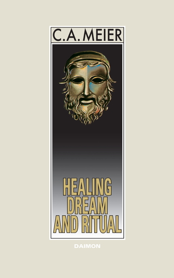 Healing Dream and Ritual: Ancient Incubation and Modern Psychotherapy - cover