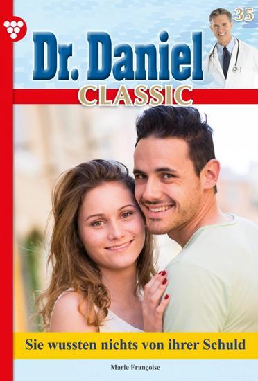 Dr Daniel Classic 35 – Arztroman - Sie wussten nichts von ihrer Schuld - cover