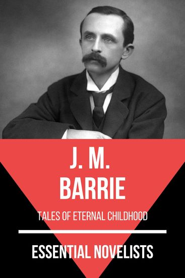 Essential Novelists - J M Barrie - tales of eternal childhood - cover