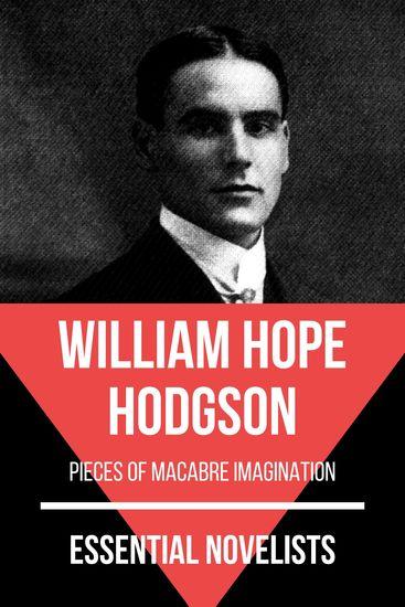 Essential Novelists - William Hope Hodgson - pieces of macabre imagination - cover