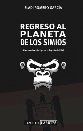 Regreso al planeta de los simios - (Una novela de intriga en la España de VOX) - cover